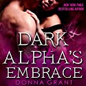 Dark Alpha's Embrace: A Reaper Novel Audiobook by Donna Grant Narrated by Victoria McGloven