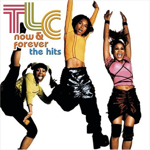 TLC - Now And Forever: The Hits (2003) - Zortam Music