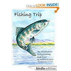 Fishing Trip - An Introduction to Fly Fishing and Trout Andrew R Welsh and Vivien M Welsh