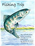 img - for Fishing Trip - An Introduction to Fly Fishing and Trout book / textbook / text book