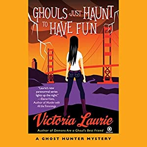 Ghouls Just Haunt to Have Fun Audiobook