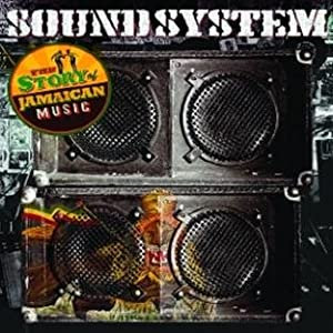 Sound System: Story of Jamaican Music