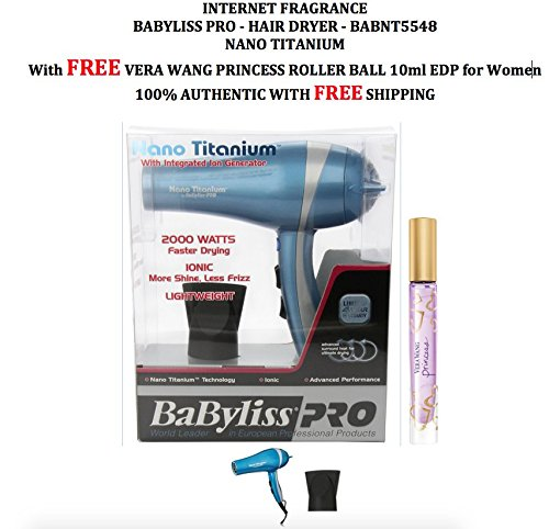 InternetFragrance] BÁBYLÍSS PRO BÁBNT5548 2000 Watt Ionic Nano Titanium Hair Dryer, by (InternetFragrance) With VERA WANG PRINCESS Roller Ball 10 ml EDP For Women (Babyliss Blow Dryer 2000 compare prices)