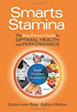 Smarts and Stamina: The Busy Persons Guide to Optimal Health and Performance