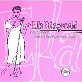 Ella Fitzgerald - Love Songs: Best Of The Verve Songbooks