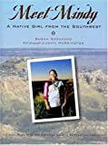 Meet Mindy: A Native Girl from the Southwest (My World: Young Native Americans Today)