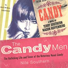 The Candy Men: The Rollicking Life and Times of the Notorious Novel Candy Audiobook by Nile Southern Narrated by Richard Topol