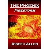 The Phoenix: Firestorm ~ Joseph Allen