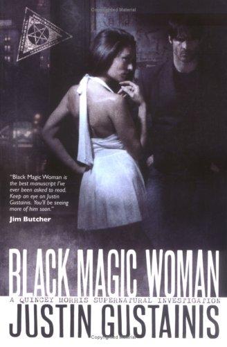 Black Magic Woman (Quincy Morris Supernatural Investigation), Justin Gustainis