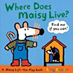 Where Does Maisy Live?: A Maisy Lift-...