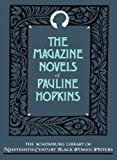 img - for The Magazine Novels of Pauline Hopkins: (Including Hagar's Daughter, Winona, and Of One Blood) (Schomburg Library of Nineteenth-Century Black Women Writers) book / textbook / text book