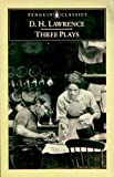 Three Plays (Classics) (0140432523) by Lawrence, D. H.