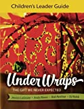img - for Under Wraps Children's Leader Guide: The Gift We Never Expected (Under Wraps Advent series) book / textbook / text book
