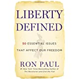 Liberty Defined: 50 Essential Issues That Affect Our Freedom ~ Ron Paul