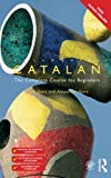 img - for Colloquial Catalan: A Complete Course for Beginners (Colloquial Series (Book Only)) book / textbook / text book