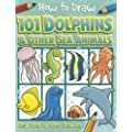 How to Draw Dolphins & Other Sea Animals (How to Draw (Top That Kids))