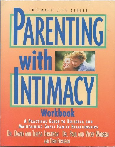 Parenting With Intimacy Workbook (Intimate Life Series)