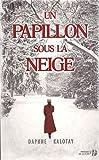 Un papillon sous la neige : roman