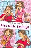 Küss mich, Zwilling! - Avi, Rachel Vail