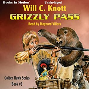 Grizzly Pass: Golden Hawk, Book 3 | [Will C. Knott]