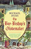 The Boy-Bishop's Glovemaker (0747272476) by Jecks, Michael