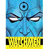 Watching the Watchmen: The Definitive Companion to the Ultimate Graphic Novelby Dave Gibbons