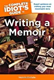 The Complete Idiot's Guide to Writing a Memoir (Complete Idiot's Guides (Lifestyle Paperback))