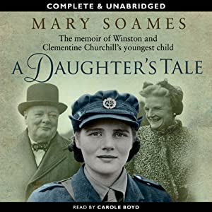 A Daughter's Tale: The Memoir of Winston and Clementine Churchill's Youngest Daughter | [Mary Soames]