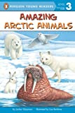 Amazing Arctic Animals (All Aboard Science Reader)