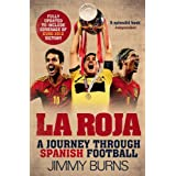 La Roja: A Journey Through Spanish Footballby Jimmy Burns