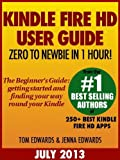 Kindle Fire HD User Guide: From Zero to Newbie in 1 Hour