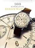 echange, troc John Goldberger - 100 Superlative Rolex Watches