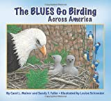 img - for The Blues Go Birding Across America (The Blues Go Birding Series) book / textbook / text book