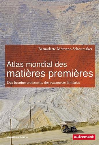 Atlas mondial des matières premières : Des besoins croissants, des ressources limitées