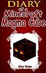 Minecraft: Diary Of A Minecraft Magma...