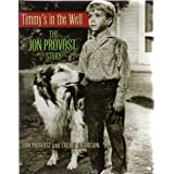 Timmy's in the Well: The Jon Provost Story ~ Laurie Jacobson