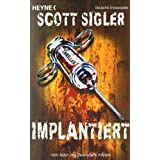 "Implantiert: Thrillervon ""Scott Sigler"""
