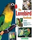 The Lovebird Handbook [LOVEBIRD HANDBK] [Paperback]