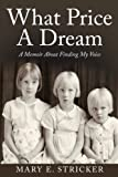 img - for What Price A Dream: A Memoir About Finding My Voice book / textbook / text book