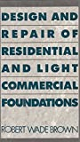 img - for Design and Repair of Residential and Light Commercial Foundations book / textbook / text book