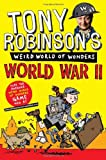 World War II (Weird World of Wonders) (1447227689) by Tony Robinson