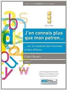 en connais plus que mon patron (French Edition): Didier Reuter