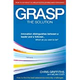 Grasp the Solution: How to Find the Best Answers to Everyday Challengesby Chris Griffiths