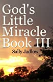 God's Little Miracle Book III (God's Little Miracle Books 3)