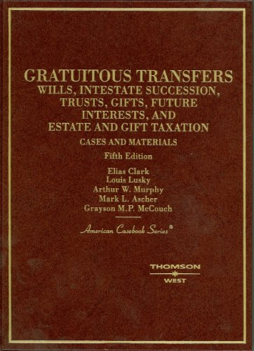 Cases and Materials on Gratuitous Transfers (American...