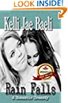 Rain Falls: (A Romantic Dramedy)