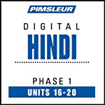 Hindi Phase 1, Unit 16-20: Learn to Speak and Understand Hindi with Pimsleur Language Programs | Pimsleur