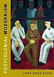 Image of Postcolonial Modernism: Art and Decolonization in Twentieth-Century Nigeria