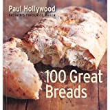 Paul hollywood 100 great breads-paul hollywood-britain's favourite baker