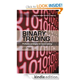 Binary Trading: Profitable strategies for binary betting: An Advanced Guide to Making Money with Binary Bets